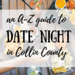 An A – Z Guide to Date Night in Collin County