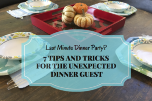 tips for unexpected dinner guest