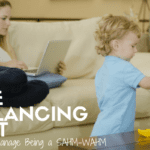 The Balancing Act: How to Manage Being a SAHM-WAHM