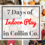 7 Days of Indoor Play in Collin County