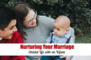 CCMBNurturingYourMarriageAmidstLifewithanInfant2