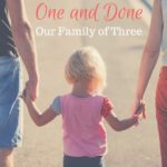 One and Done: Our Family of Three