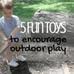 5 Fun Toys to Encourage Outdoor Play
