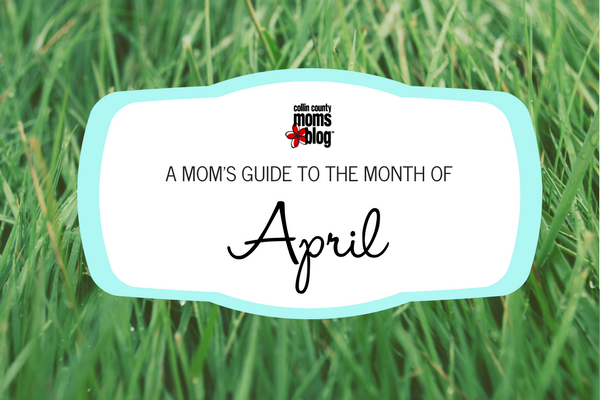 Collin County Moms Blog - April 2017 Guide