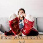 A to Z Guide to Binge Watching The Hottest Shows