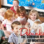 Exploring Montessori: Debunking the Common Myths {Series Part 1}