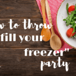 "How to Throw a ""Fill Your Freezer"" Party"
