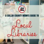 A Collin County Mom's Guide to Local Libraries