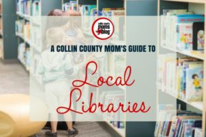 Guide to Local Libraries - Collin County Moms Blog