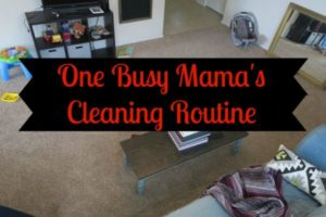 OneBusyMamasCleaningRoutine