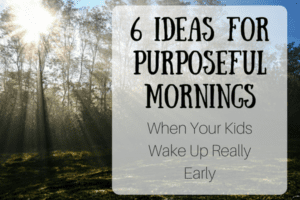 6 Tips for Purposeful Mornings