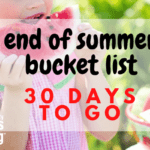 30 Days to Go: End of Summer Bucket List