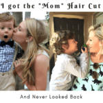 "I Got the ""Mom Cut"" and Never Looked Back"
