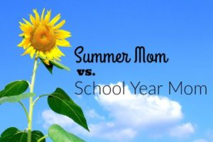 summer mom vs. school year mom