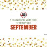 A Collin County Mom's Guide to the Month of September