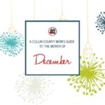 A Collin County Mom's Guide to the Month of December