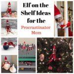 Easy Elf on the Shelf Ideas for the Procrastinator Mom
