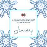 A Collin County Mom's Guide to the Month of January
