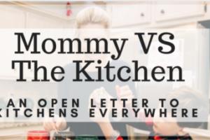 Mommy VS The Kitchen