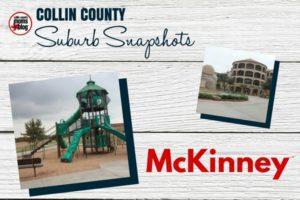 COLLIN COUNTY Suburb Snapshots - McKinney