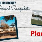 Collin County Suburb Snapshot: Plano