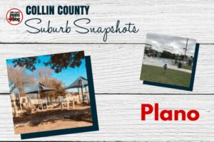 COLLIN COUNTY Suburb Snapshots - PLANO