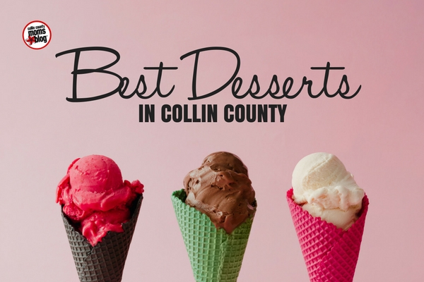 Best Desserts in Collin County - Collin County Moms Blog