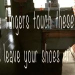 Take Off Those Shoes In My House!