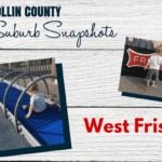 Collin County Suburb Snapshot: West Frisco