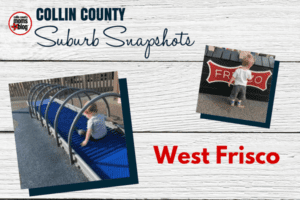 COLLIN COUNTY Suburb Snapshots - WEST FRISCO