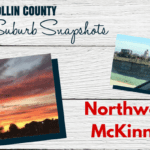 Collin County Suburb Snapshot: Northwest McKinney