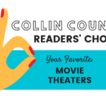 Favorite Movie Theaters in Collin County: Readers' Choice