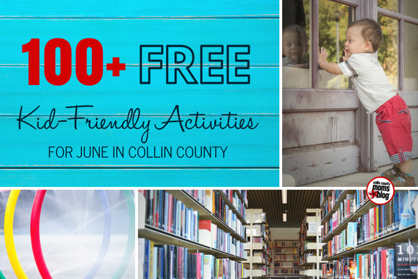 June Kid-Friendly Activities in Collin County - Collin County Moms Blog