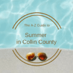 Summer Bucket List: The A-Z Guide to Summer in Collin County
