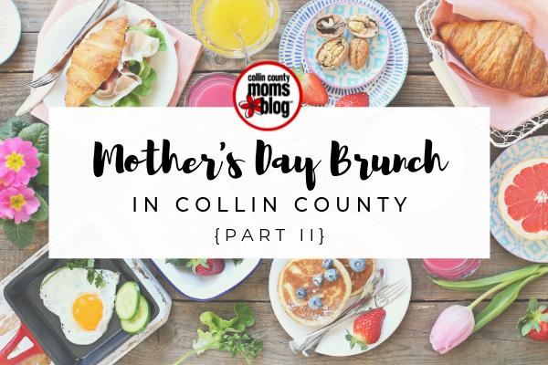 Best Mother's Day Brunch in Plano Frisco McKinney