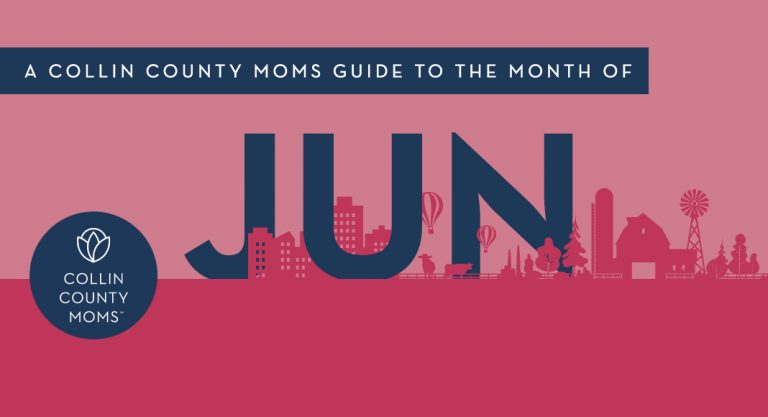A Collin County Mom's Guide to the Month of June